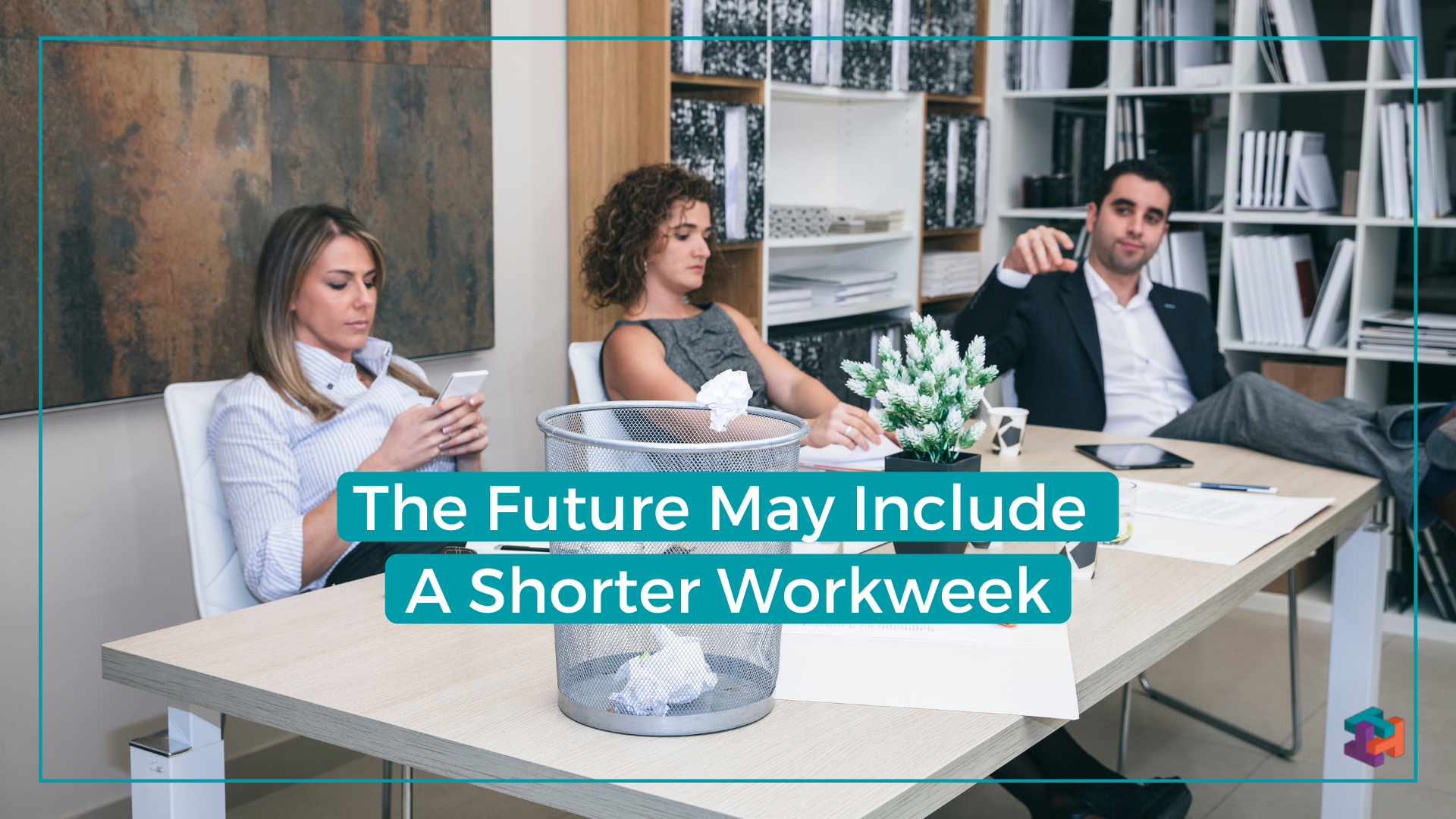 The future may include a shorter workweek