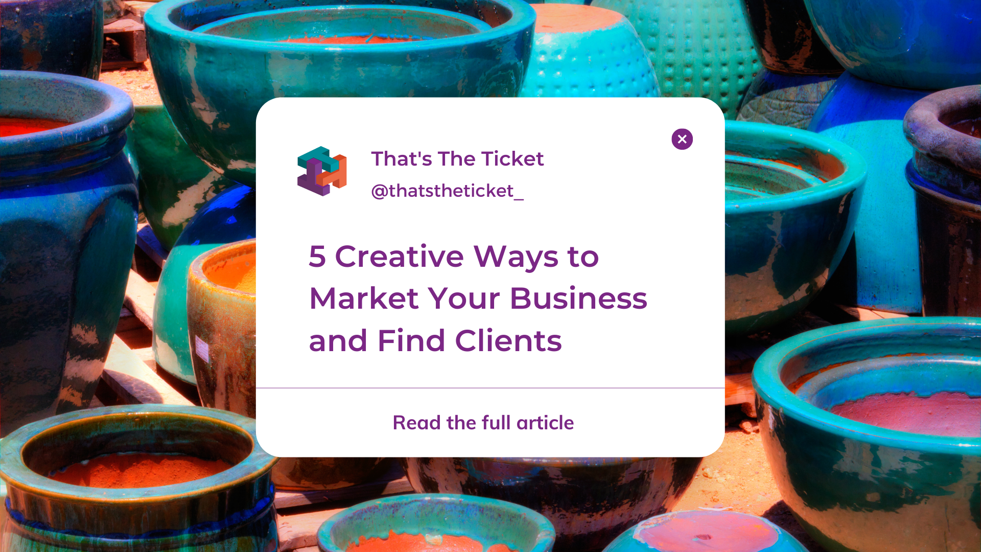 5 creative ways to market your business and find clients
